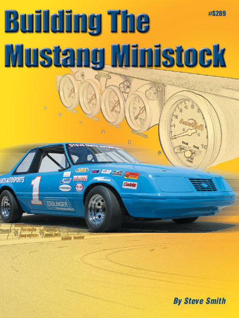Complete information about the buildup of this car can be found in the book Building the Mustang Ministock. It is available from Steve Smith Autosports, 714/639-7681, www.stevesmith autosports.com.