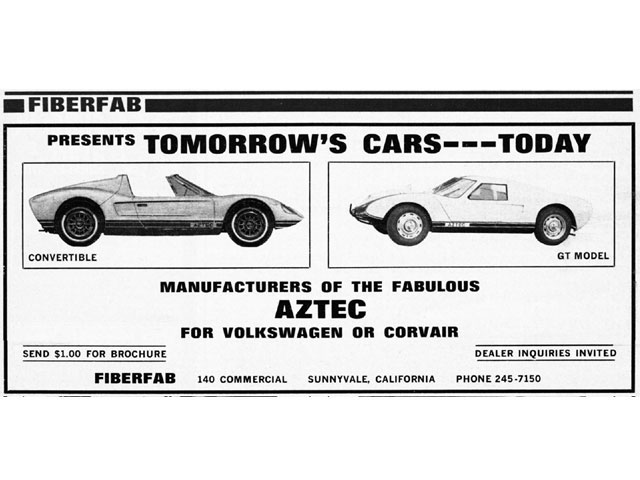 The Fiberfab Aztec was the first kit car inspired by the Ford GT. There were convertible (Azteca) and coupe (Aztec) versions. Stock rear-engine VW floorpans and running gear were used.