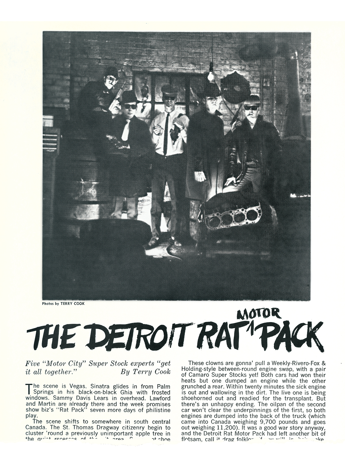 "Terry Cook persuaded Super Stock racers Wally Booth and Dick Arons to dress like Motown mobsters for an article he titled, ""The Detroit Rat (Motor) Pack."" This staged photo marked the birth of lead shots in Car Craft."