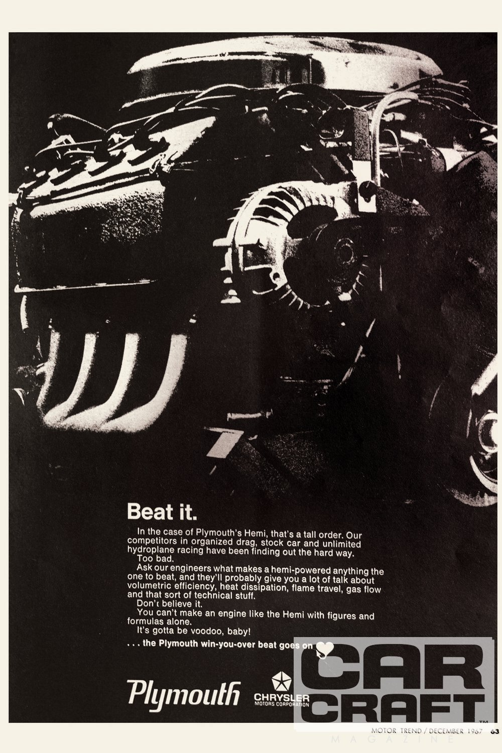 We'll never know if this 1967 magazine ad inspired the original buyers of Larry's Coronet R/T and Road Runner to step up to the optional 426 Street Hemi. Maybe it was just voodoo. Regardless, there's no doubt this pair of pachyderm-powered Mopars delivered plenty of late-night street fun when new. Interestingly, this same ad—but with the grainy photo of the Street Hemi replaced by a Peter Max–esque cartoon rendering—appeared in the major buff magazines for 1968–'69. End