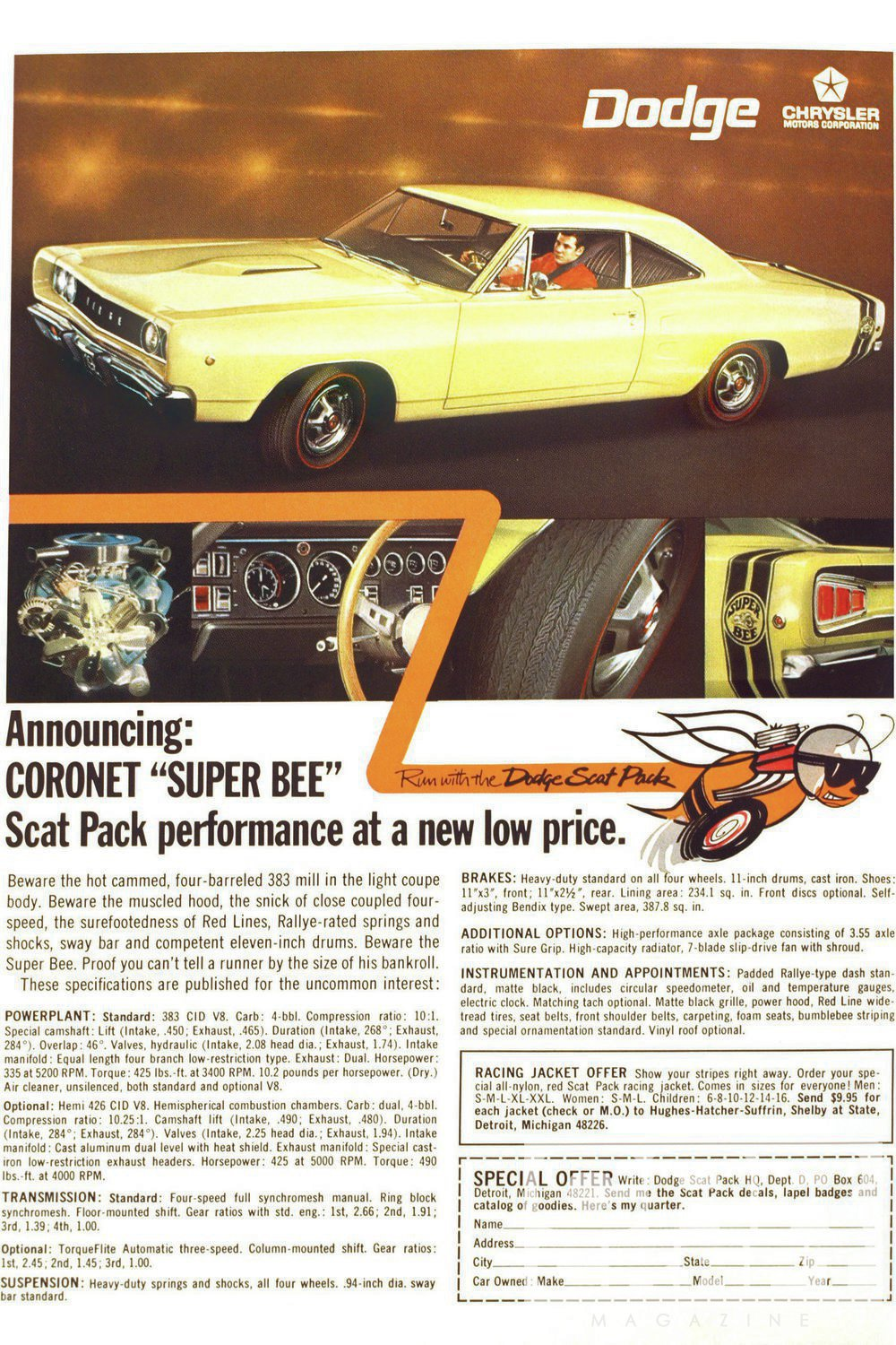 This magazine ad helped Dodge move 7,842 Coronet Super Bees in 1968 (versus 10,558 Coronet R/Ts). It wasn't a bad total considering the Bee's mid-year introduction. Dodge saw the runaway success of the Road Runner and conjured its own budget muscle car. The Super Bee was priced $326 less than the Coronet R/T ($3,027–$3,353) and was targeted at teenage buyers. Dodge recently revived the Scat Pack after a 45-year hiatus with a series of over-the-counter, performance-enhancement kits for late-model Dart, Challenger, and Charger owners. The good old days are here again!