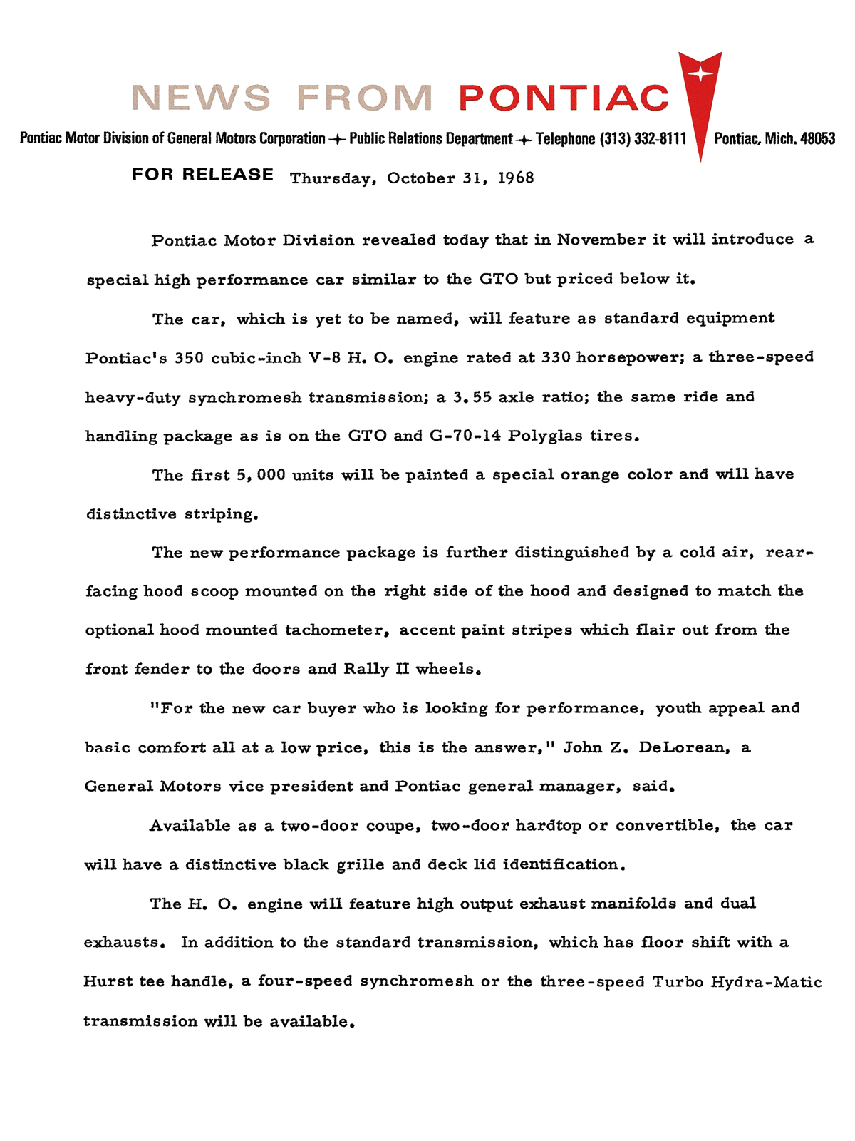 While John Delorean's Ad-Hoc committee was hard at work developing a new GTO package, Pontiac Public Relations issued this October 31, 1968, press release announcing a new low-cost performance package that included a 350 H.O. engine. Notice that at the time of printing, the concept had yet been named, which confirms that the name