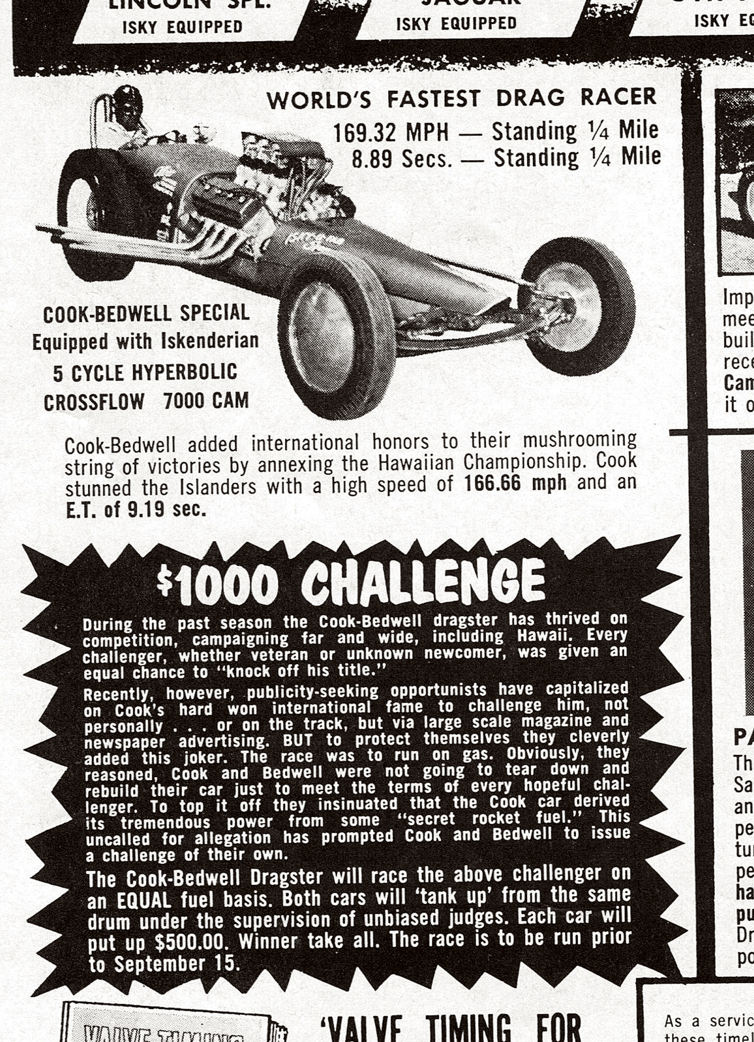 Iskenderian responded to Howard's $500 challenge with this double-dare-ya ad. It's doubtful whether either camgrinder seriously expected the Cook & Bedwell team to interrupt a lucrative touring schedule and switch over to gas, but that possibility brought positive publicity to both savvy manufacturers. Oct. '57 Hot Rod