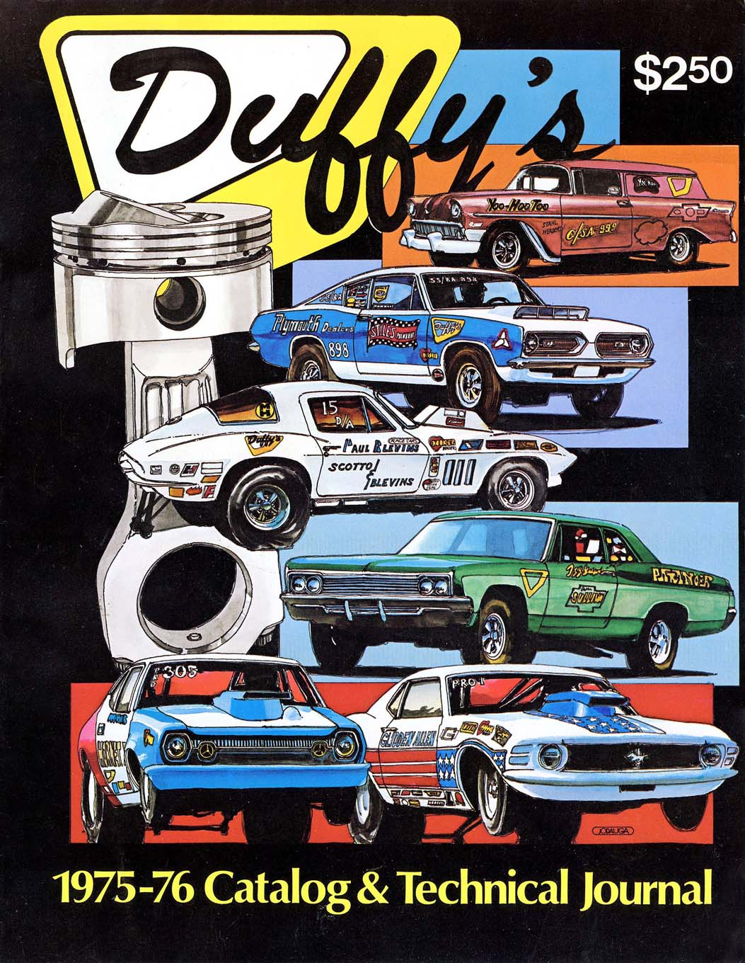 During the mid-1970s, Jodauga joined forces with East Coast speed merchant and promoter Bob Duffy to form an advertising agency, which produced this Duffy's catalog in 1975. Through Duffy, Jodauga acquired a large number of advertising clients, including Moroso Performance Products.