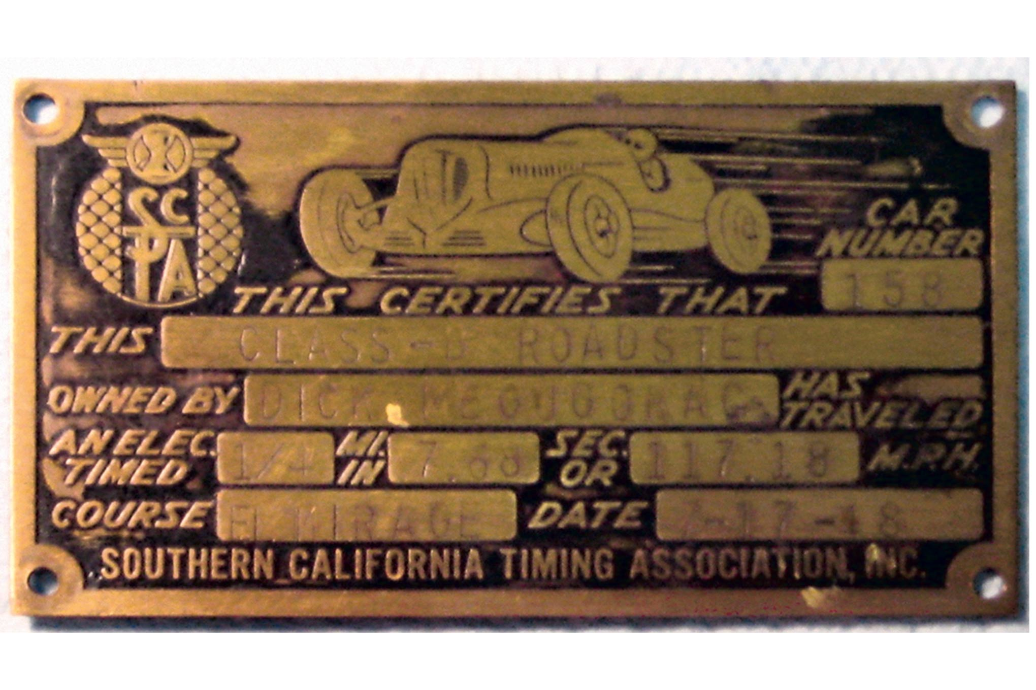 Dick's timing tag from July 17, 1948 from the SCTA at the El Mirage course shows a time in his roadster of 7.68 seconds at 117.18 mph in the ¼-mile in his roadster.