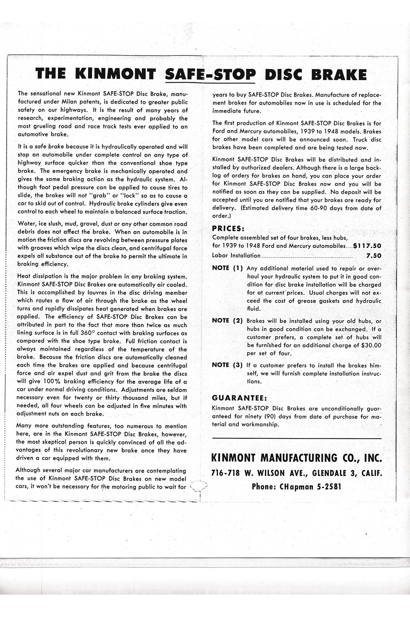 This page from a Kinmont brochure showed the original price of the brakes was $125 ($117.50 plus $7.50 handling) for a set of four, a figure verified by Dick Hulse. But in March and June 1949, respectively, Bell Auto Parts' half-page ads in Hot Rod magazine were offering full sets of Kinmonts, for '40-48 Fords and Mercurys, priced at just $52. They had to be losing money on every set. Wouldn't Roy Richter be astonished to learn they sell for $12,000 today?