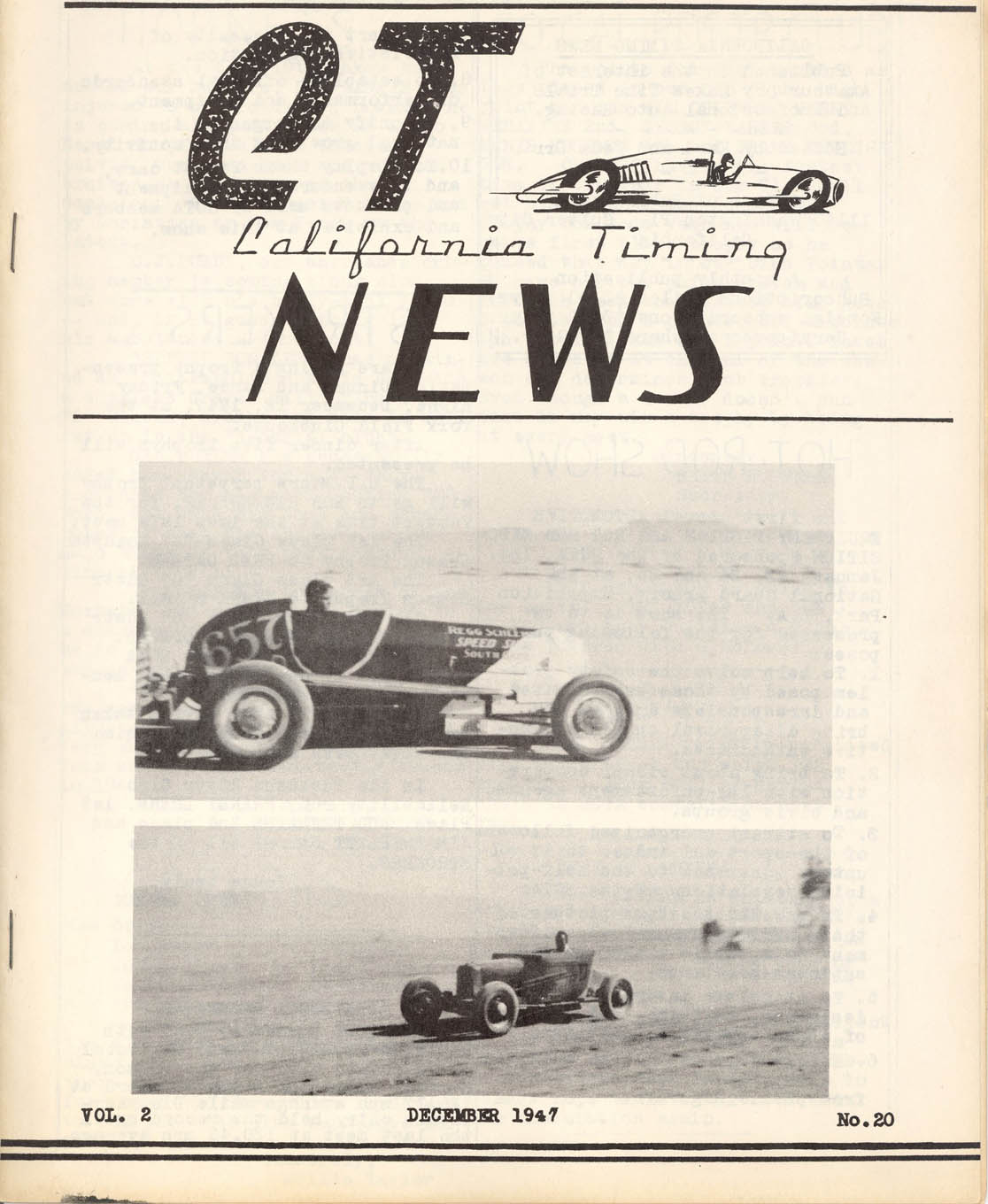 The streamliner's success earned it prominent placement on the cover of two successive issues of Karl and Veda Orr's CT News, in November and December 1947. It shares the December cover with Doug Hartelt's roadster, the two cars in a tie for First in points.