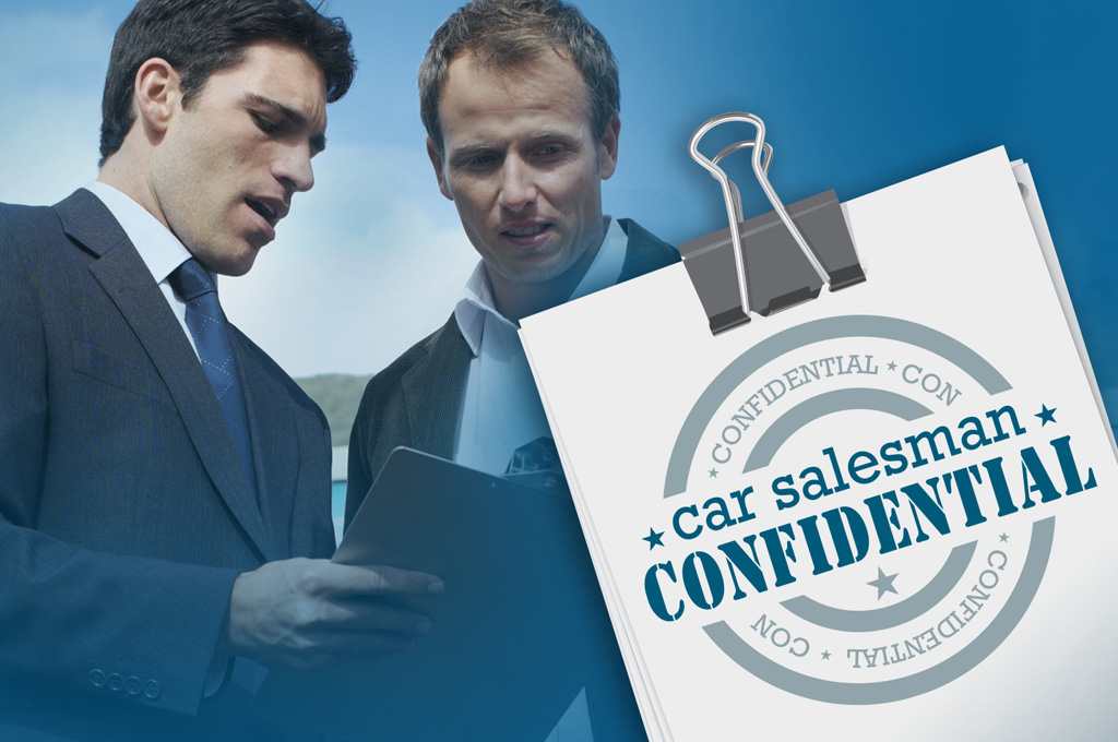 Car Salesman Confidential: What To Leave In, Out